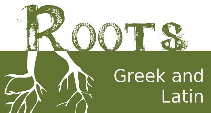 Greek Latin Roots Words 101